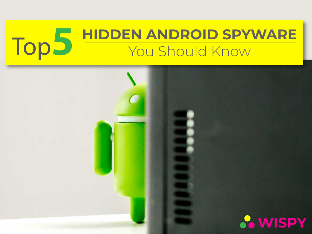 top-hidden-android-spyware