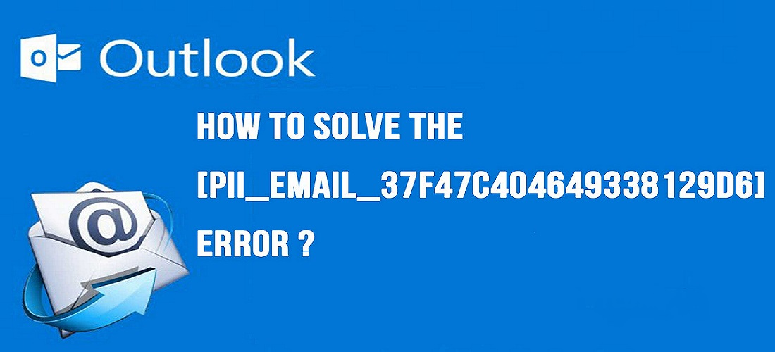 How is pii_email_37f47c404649338129d6 error fixed