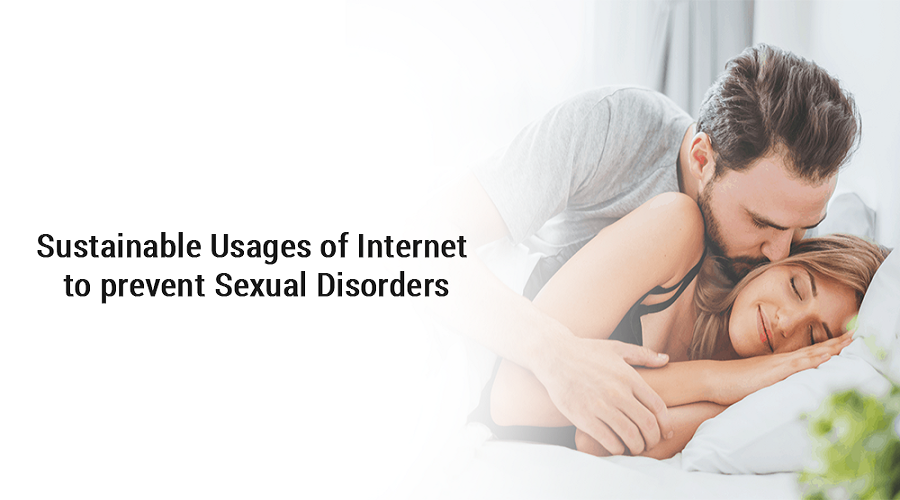 Sustainable usages of the Internet to prevent sexual disorders